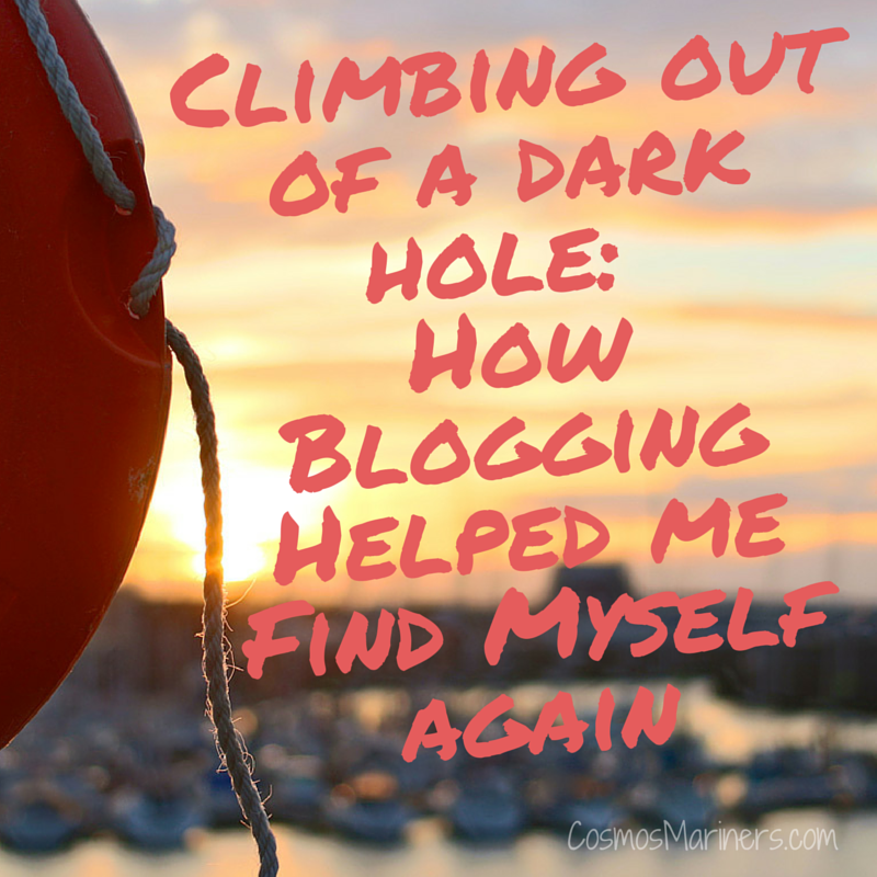 Climbing out of a Dark Hole: How My Blog Helped Me Find Myself Again | CosmosMariners.com