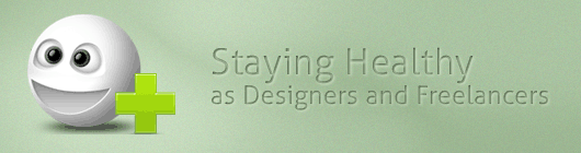 Staying Healthy as Designers and Freelancers