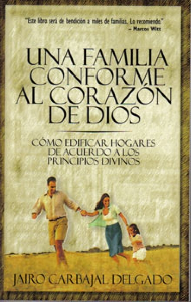 Jairo Carbajal Delgado-Una Familia Conforme Al Corazón De Dios-