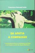 Conheça a obra: Da Apatia à Compaixão