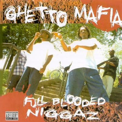 Ghetto Mafia – Full Blooded Niggaz (CD) (1995) (320 kbps)