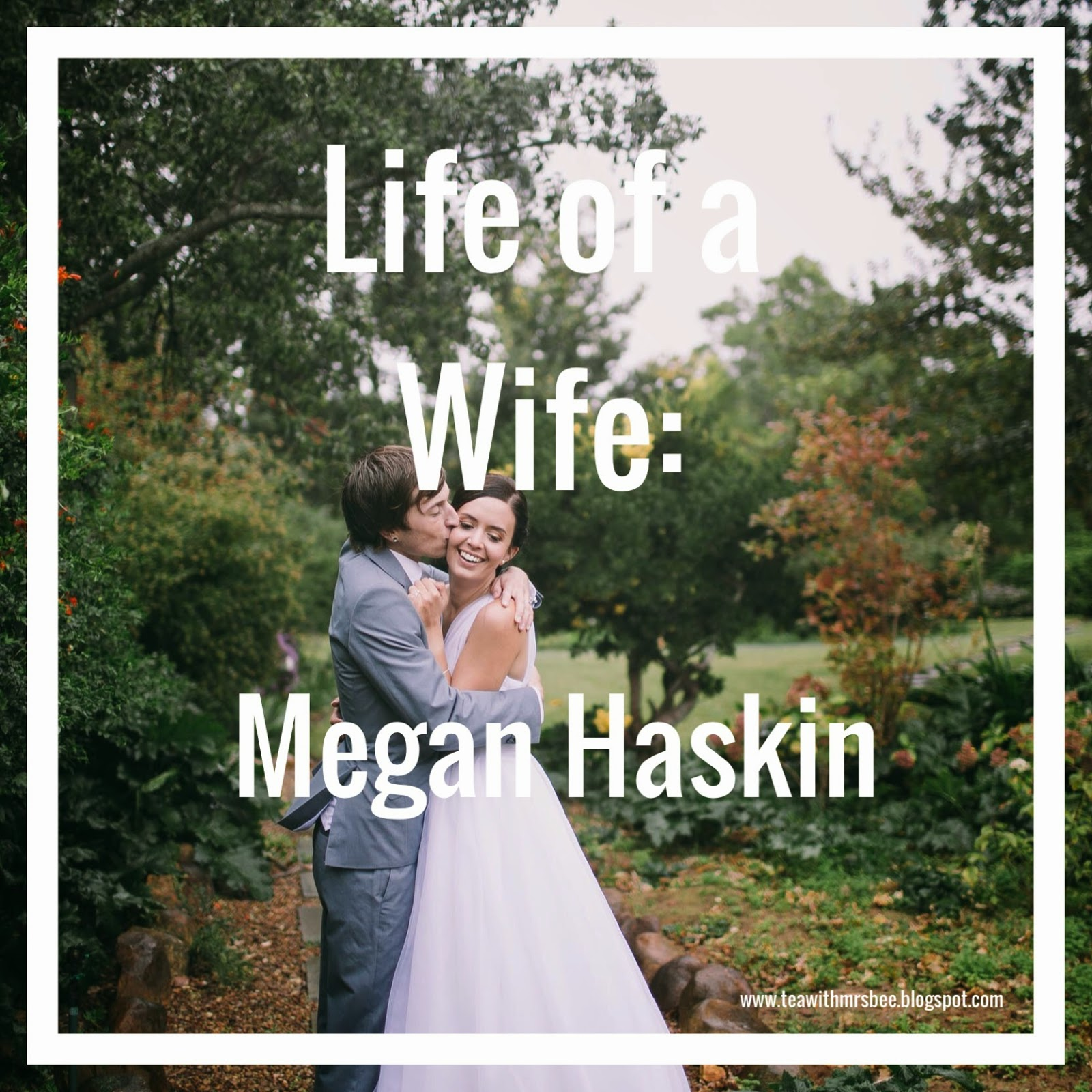 #LifeofaWife: Megan Haskin - advice & insight on marriage from fellow wives