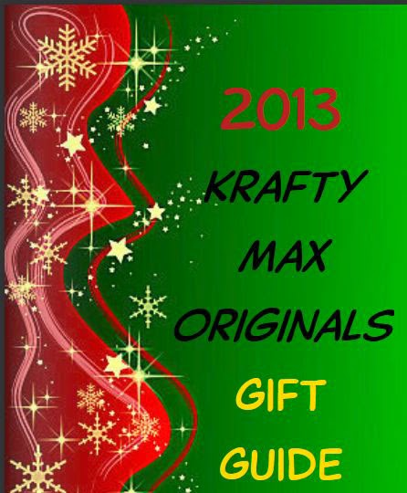 http://glossi.com/KraftyMaxOriginals/68265-2013-krafty-max-originals-gift-guide