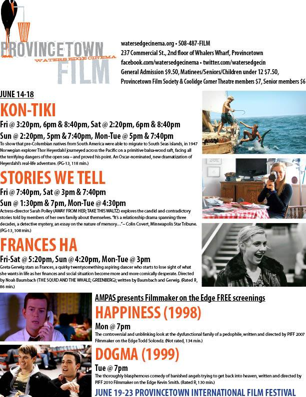 poster - Provincetown Water Edge Cinema -  June 14 - 18, 2013  Kon-Tiki / Stories We Tell  / Fances Ha  / Happiness / Dog Ma