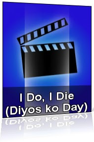 I Do? I Die! (D'yos ko day)