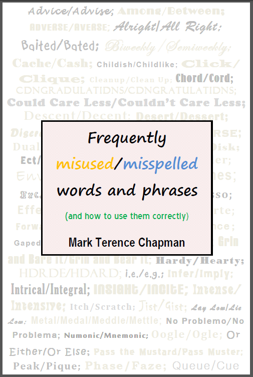 Frequently Misused / Misspelled Words and Phrases (and how to use them correctly)
