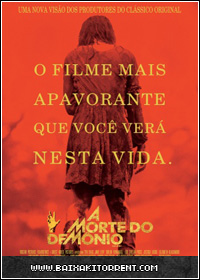 Capa Baixar Filme A Morte do Demônio (Evil Dead) Dublado   2013   Torrent Baixaki Download