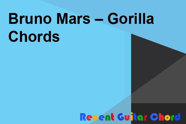 Bruno Mars – Gorilla Chords