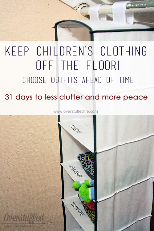 Keep your kids' clothes off the floor by having them choose their outfits a week ahead of time.
