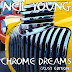 Neil Young - Chrome Dreams (Unreleased album) - 1975-1976