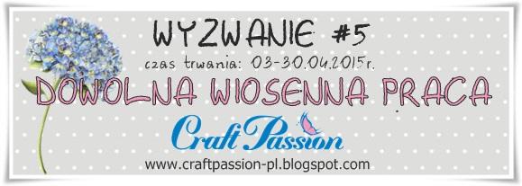 http://craftpassion-pl.blogspot.com/2015/04/wyzwanie-5-dowolna-wiosenna-praca.html
