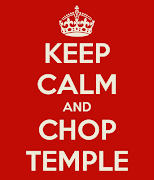 Keep Calm and Chop Temple. You can download your own version (or make your .