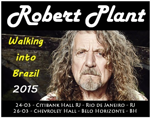 24 e 26-03-2015 - ROBERT PLANT - Walking Into Brazil