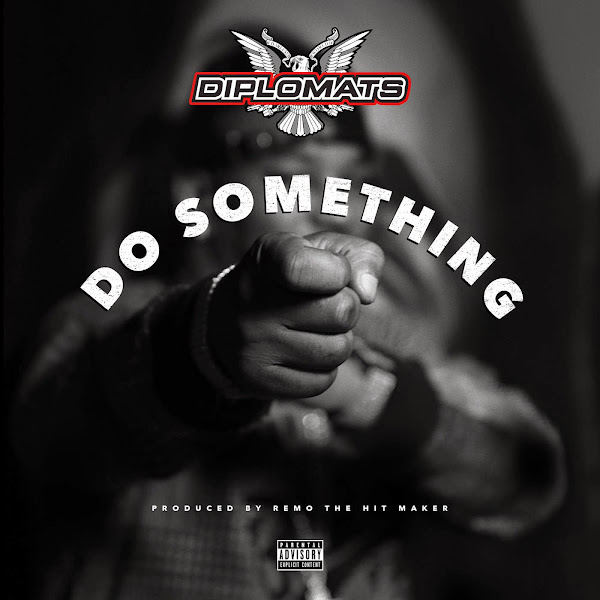 The Diplomats - Do Something - Single Cover