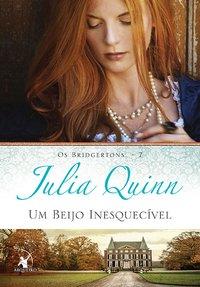 Um beijo inesquecível, Julia Quinn, Editora Arqueiro, Caprichos by Neli