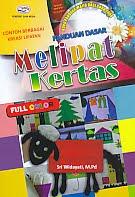 AJIBAYUSTORE  Judul Buku : Panduan Dasar Melipat Kertas Pengarang : Sri Widayati, M.Pd Penerbit : Gava Media
