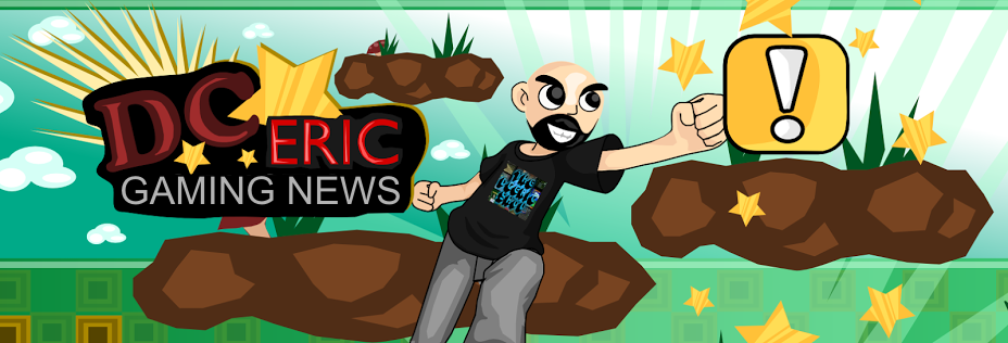 DCeric Gaming News and More