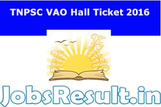 TNPSC VAO Hall Ticket 2016
