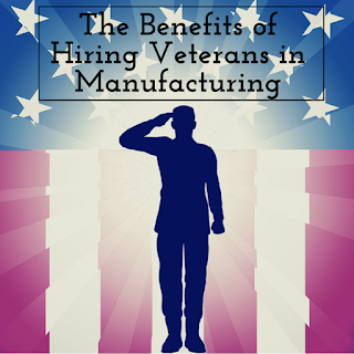 benefits of hiring veterans in manufacturing