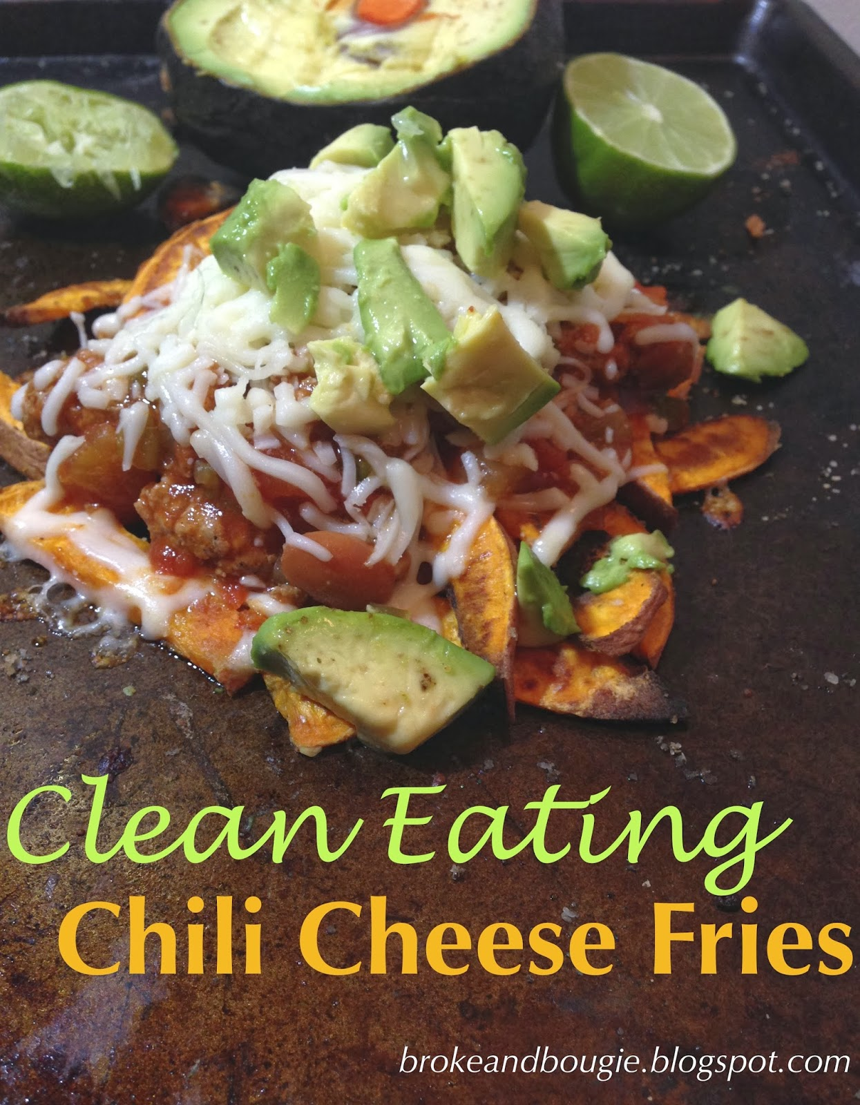 Broke and Bougie: Snacky Saturday: Clean Eating CHILI CHEESE FRIES