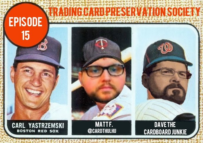 Trading Card Preservation Society Podcast Episode #15 Is Out!