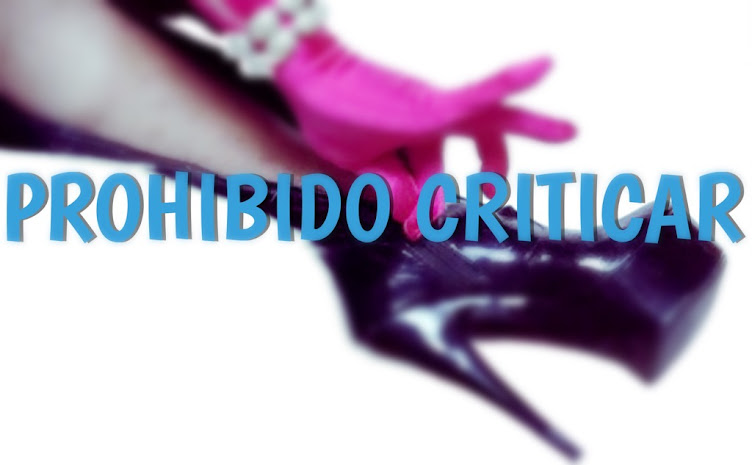 PROHIBIDO CRITICAR