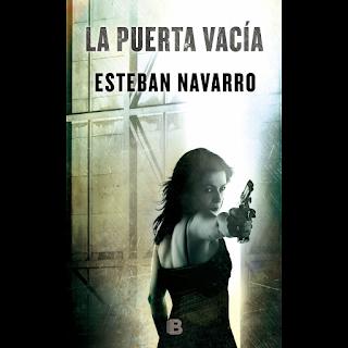 La puerta vacía, Esteban Navarro, Ediciones B