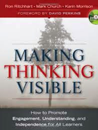 Making thinking visible makes learning inevitable.