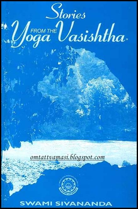 om tat tvam asi: The Yoga Vasishtha
