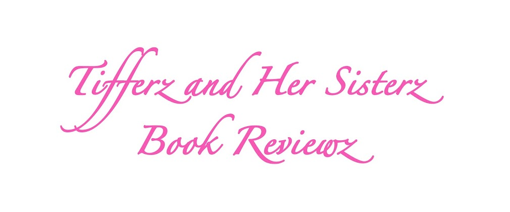 Tifferz & Her Sisterz Book Reviewz