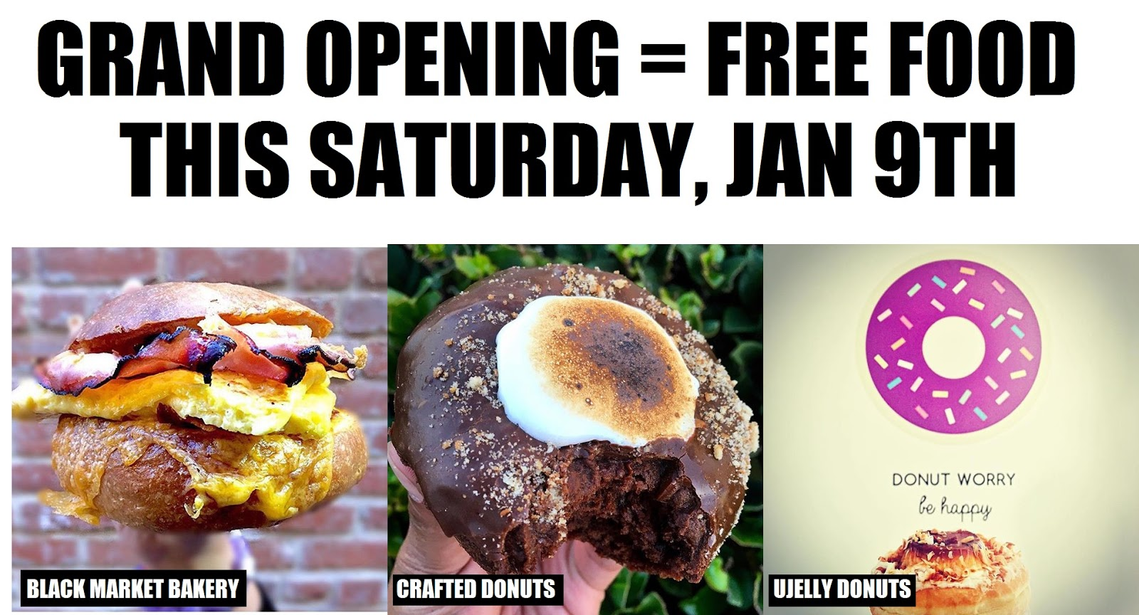 GET FREE FOOD THIS SATURDAY, JAN 9TH AT THE GRAND OPENING OF NEW BAKERIES!