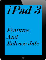 10 + Most Likely Features Of iPad 3