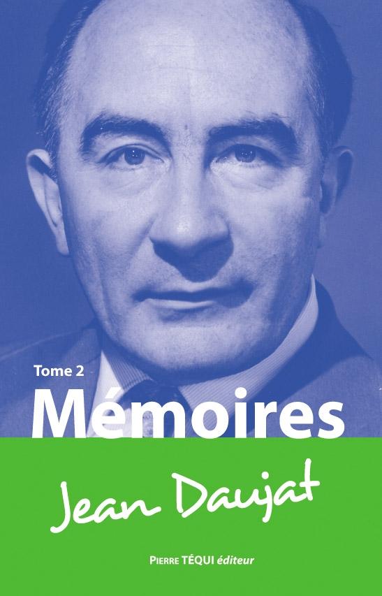 Mémoires de Jean Daujat Tome 2