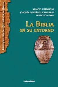 La Biblia en Su Entorno – Joaquín Gonzalez Echegray.
