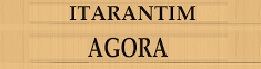 --------- ITARANTIM AGORA ---------