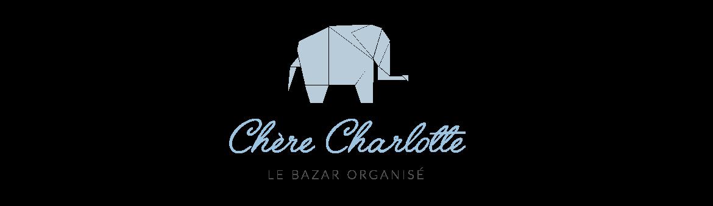 Chere Charlotte blog : le bazar organisé. Blog lifestyle.