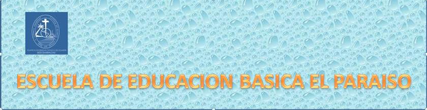 ESCUELA  DE EDUCACION BASICA EL PARAISO