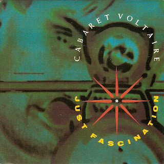 Cabaret Voltaire - Just Fascination