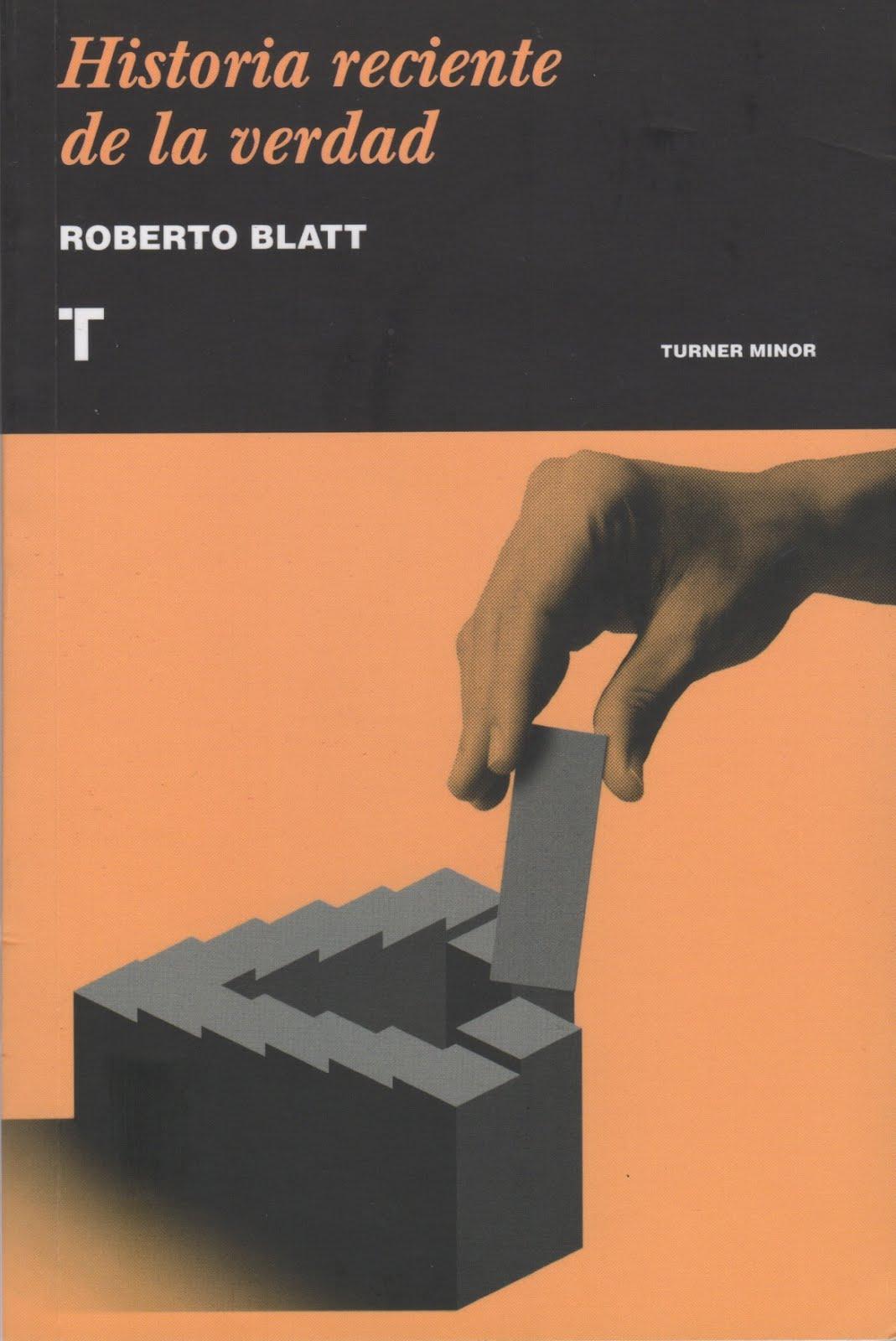 Roberto Baltt (Historia reciente de la verdad)