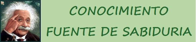 CONOCIMIENTO, FUENTE DE SABIDURIA