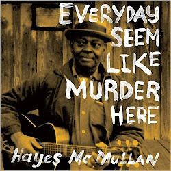 Hayes McMullan – Everyday Seem Like Murder Here (2017)