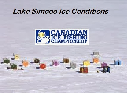 Canadian ice fishing championship blog ice conditions for Lake simcoe fishing report