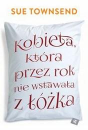 http://lubimyczytac.pl/ksiazka/226327/kobieta-ktora-przez-rok-nie-wstawala-z-lozka