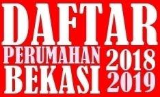DAFTAR PERUMAHAN BEKASI 2018-2019