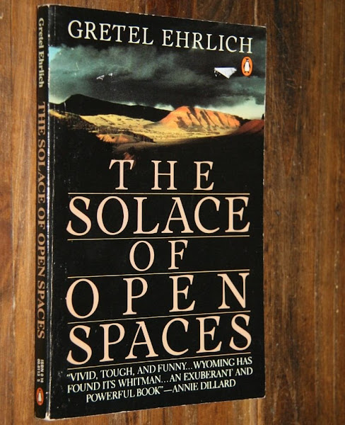 The Solace of Open Spaces — Gretel Ehrlich - Official Website - BenjaminMadeira
