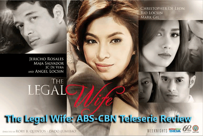 The Legal Wife: ABS-CBN Teleserie Review