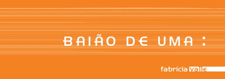 BAIÃO DE UMA