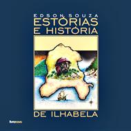 Livro: Estórias e História de Ilhabela: Por Edson Souza