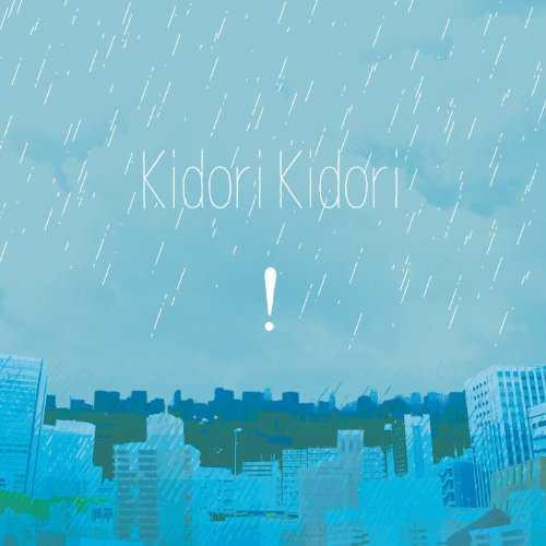 [Album] Kidori Kidori – ! [雨だれ] (2015.06.03/MP3/RAR)