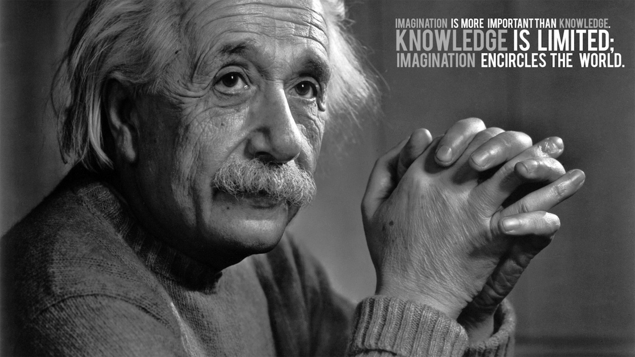 Imagination Is More Important Than Knowledge - Knowledge Is Limited; Imagination Encircles The World - Albert Einstein